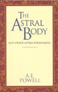 The Astral Body: And other Astral Phenomena